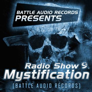 Battle Audio Radio Show 9 by MYSTIFICATION