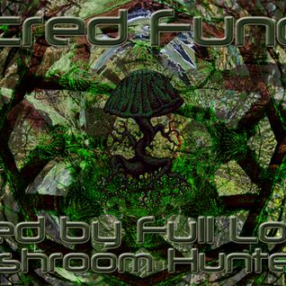 Sacred Fungus mixed by Full Lotus (Mushroom Hunters)