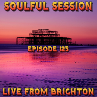 Soulful Session, Zero Radio 11.6.16 (Episode 125) LIVE From Brighton with DJ Chris Philps