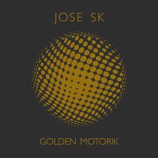 jose SK - Golden Motorik