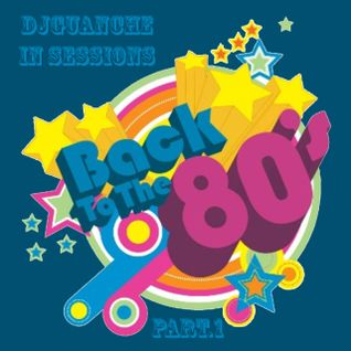 Back to the 80´s - Part.1 - Long V. - DjGuAnChE In Sessions