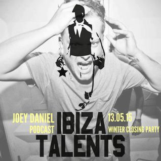 JOEY DANIEL - Special Podcast for Ibiza Talents Closing Party - Wednesday 13.05.15 @ Pacha Ibiza