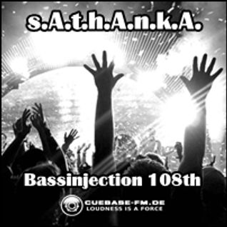 s.A.t.h.A.n.k.A. - BASSINJECTION 108th - Podcast Show - Cuebase.fm - 2016