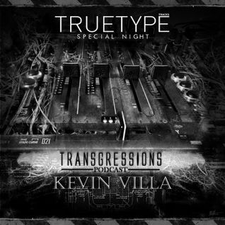Transgressions Podcast 021 - kevin Villa (True Type Tracks Special Edition)