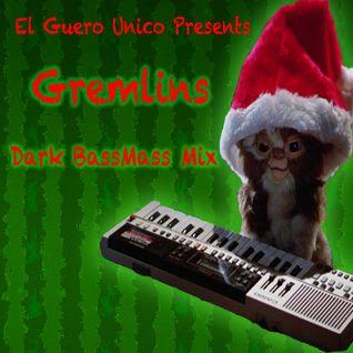 Gremlins Dark BassMass Mix - El Guero Unico