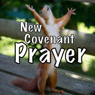 New Covenant Prayer