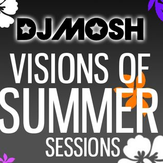 DJ Mosh Live at Visions Of Summer Sessions