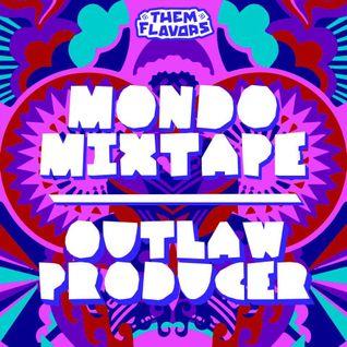 """Them Flavors"" Mondo Mixtapes: Outlaw Producer"