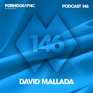 Pornographic Podcast 146 with David Mallada