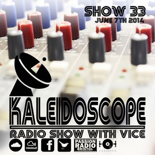 The Kaleidoscope Radio Show #33 | 7th June 2014 | DJ Mutley | Passion Radio| Hosted by Vice