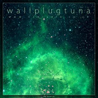[104] WallPlugTuna on NSB Radio