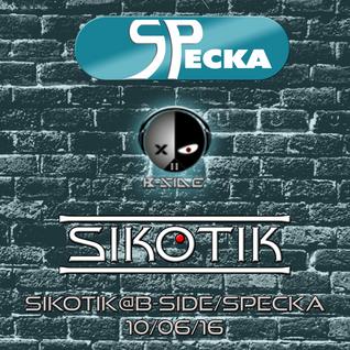 SIKOTIK@B-SIDE@SPECKA@10-06-16
