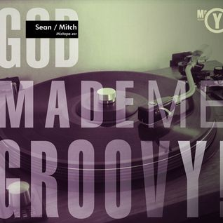 """God made me Groovy! - Sean / Mitch #07 - """"Dirty Groove"""""""