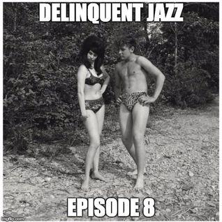 Delinquent Jazz - Episode 8