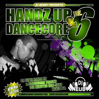 Handz Up & Dancecore Vol.6 - Mixed by DJ Neuby (04.2014)