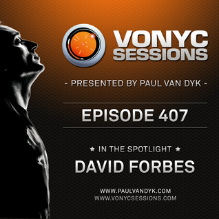 Paul van Dyk's VONYC Sessions 407 - David Forbes