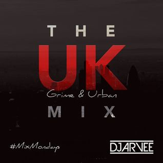 #MixMondays THE UK MIX @DJARVEE