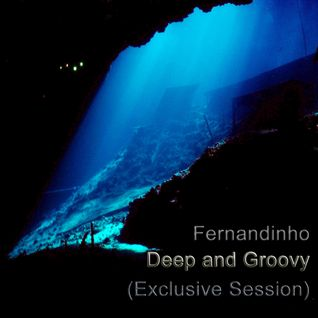 Fernandinho - Deep and Groovy (Exclusive Session)