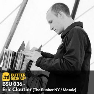 BSU036 - Eric Cloutier (The Bunker NY / Mosaic / TANSTAAFL)