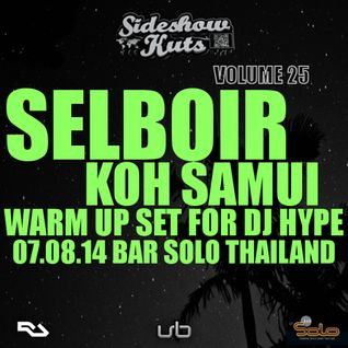 SIDESHOW KUTS PRESENTS VOL 25 - SELBOIR KOH SAMUI WARM UP SET FOR DJ HYPE FROM SOLO BAR THAILAND