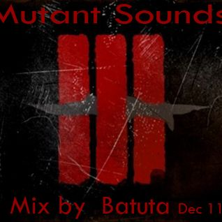Mutant Sounds - dj Batuta (India) Dec 2011