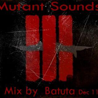 Mutant Sounds - dj Batuta (India) Dec 2011