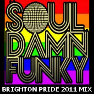 Soul Damn Funky Brighton Pride 2011  (Soulful, Deep, Bumpy House & Garage)