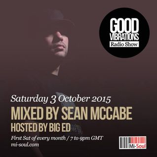 Good Vibrations Radio Show - Sean McCabe & Big Ed - October 2015