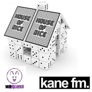 House Of Dice Radio Show (Sponsored By 18-09 Records) 27th Nov 7-9pm KANE FM (FREE DOWNLOAD)
