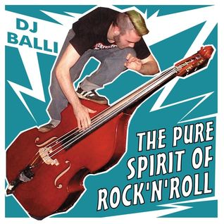 DJ Balli - The Pure Spirit Of Rock'n'Roll (2006)