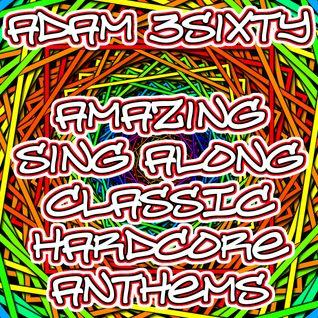 Amazing Sing Along Classic Hardcore Anthems (7-12-13)