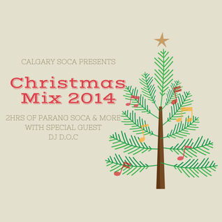 Christmas Mix 2014 (Parang Soca and 2015 Jams)