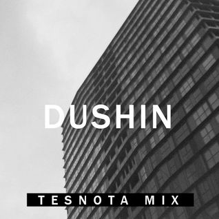 DUSHIN – OUTSIDE YOUR DOORS (TESNOTA MIX)