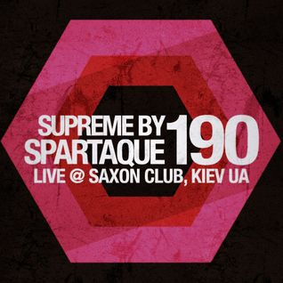 Supreme 190 with Spartaque (Recorded Live at Saxon Club, Kiev, Ukraine)