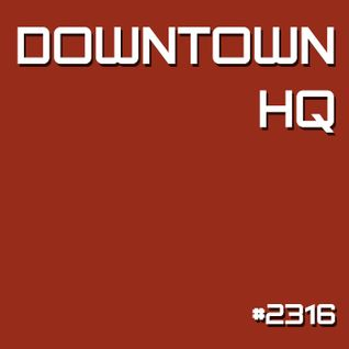 Downtown HQ #2316 (Radio Show with DJ Ramon Baron)