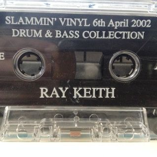 Ray Keith - Slammin' Vinyl - 6th April 2002