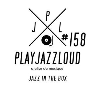 PJL sessions #158 [jazz in the box]