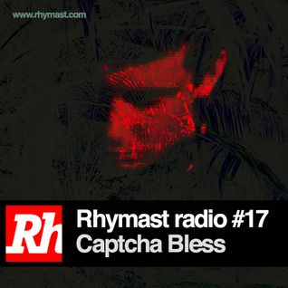 RhymastRadio #17 - Captcha Bless