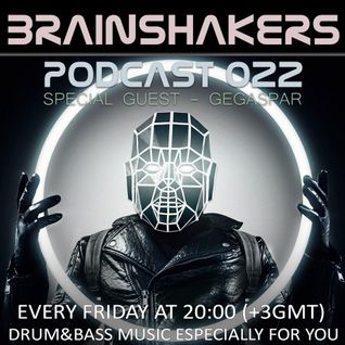 BRAINSHAKERS PODCAST 022 Special Guest Gegaspar (Radio ATA)