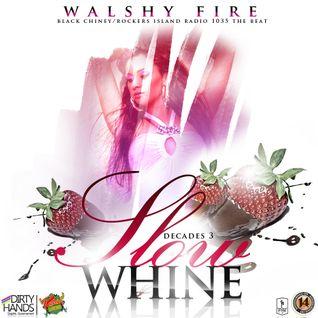 DJ Walshy Fire Presents Decades Vol 3 - Slow Wine