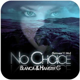 Blanca & Vellemaa - No Choice (September'11 Mix)
