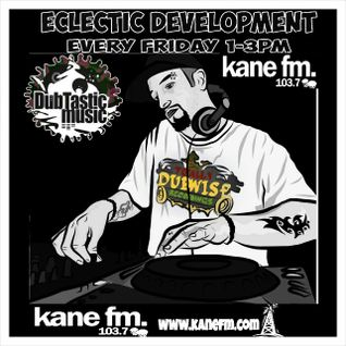 Guest Dan Subtifuge - DubTastic Music presents Eclectic Development show on Kane FM