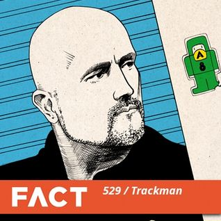 FACT mix 529 - Trackman (Dec '15)