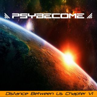 PsyBecome - Distance Between Us - Chapter VI