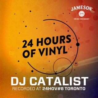 24 Hours Of Vinyl #8 - CATALIST (Toronto)