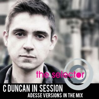 The Selector w/ C Duncan & Adesse Versions
