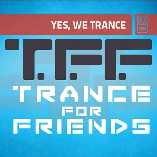 T.F.F. pre. Yes We trance Ep. 34