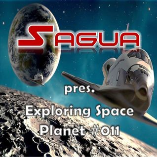 Sagua pres. Exploring Space: Planet #011
