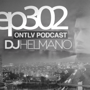 ONTLV PODCAST - Trance From Tel-Aviv - Episode 302 - Mixed By DJ Helmano