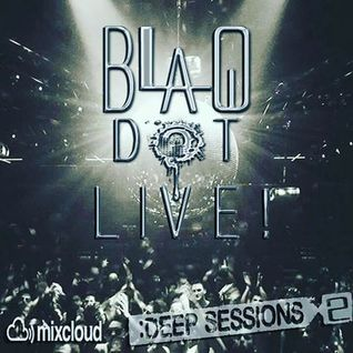 Blaq Dot - 6-10-16 Live Deep Session's Chicago